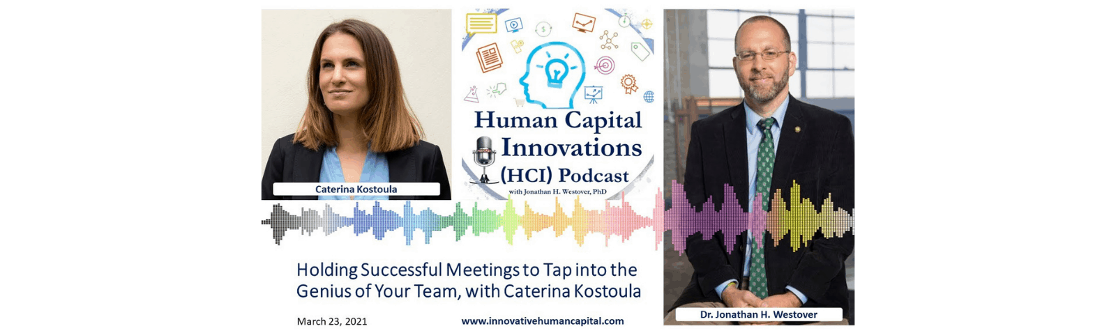 HCI Podcast – Holding Successful Meetings to Tap into the Genius of Your Team, with Caterina Kostoula