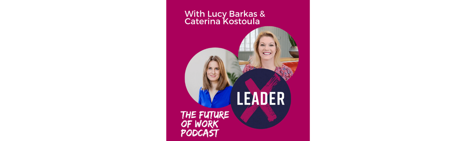 Leader X with Caterina Kostoula on Holding Successful Meetings
